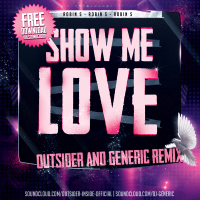 Rad Track: Robin S – Show Me Love (Outsider & Generic Remix) – A