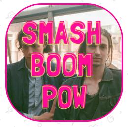 SMASH BOOM POW